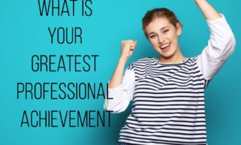 """It's an easy one"" trap #8 –  What is your greatest professional achievement?"